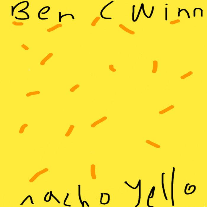 Nacho Yello – Ben C Winn