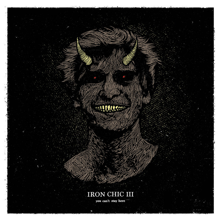 Image result for IRON CHIC – YOU CAN'T STAY HERE