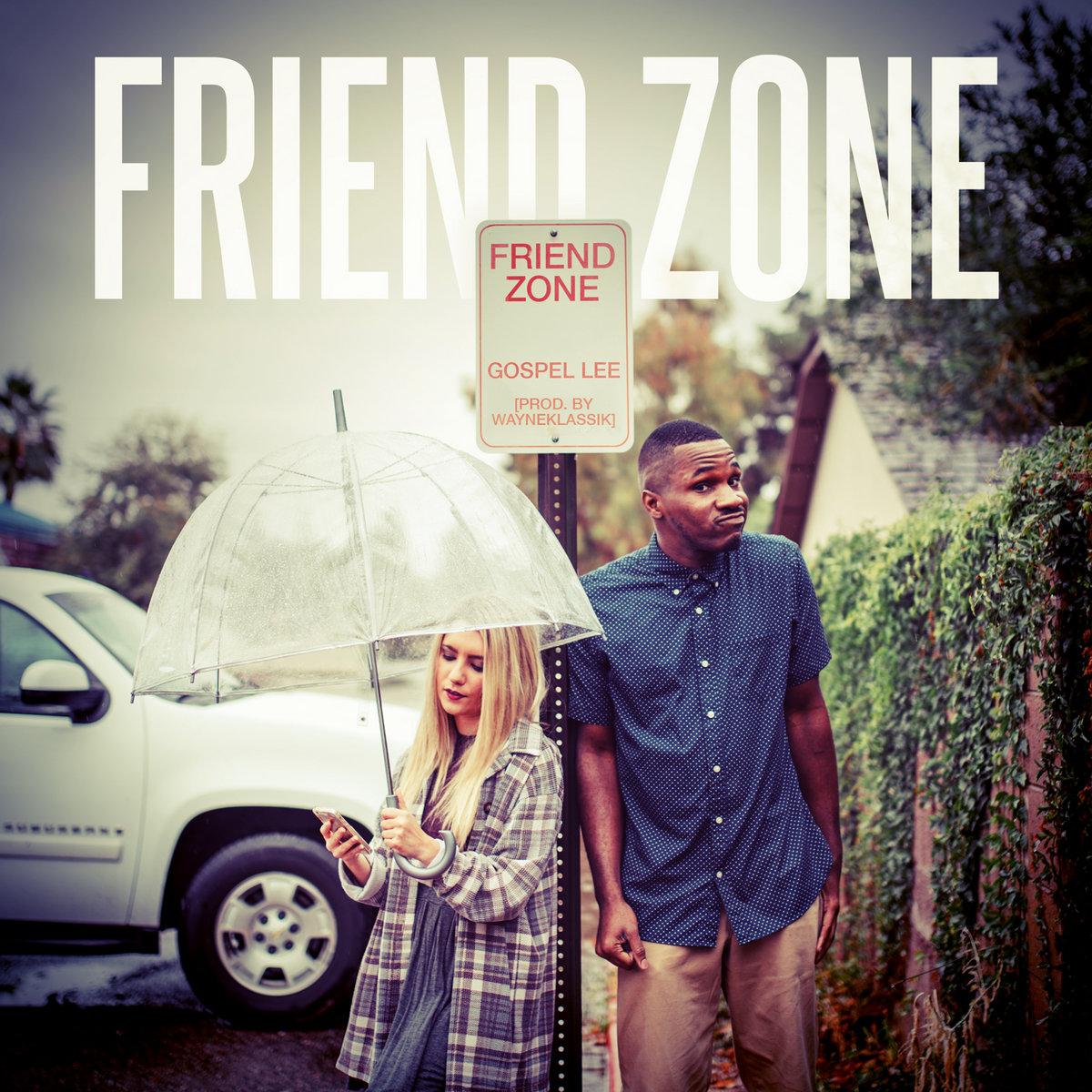 Friend Zone by gospel lee
