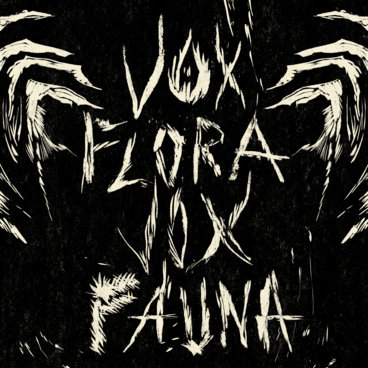 Vox Flora, Vox Fauna main photo