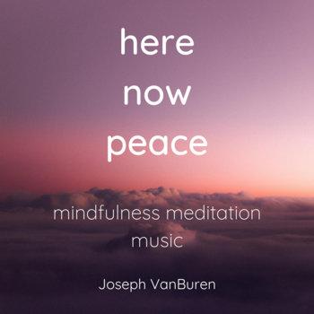 here now peace by Joseph VanBuren