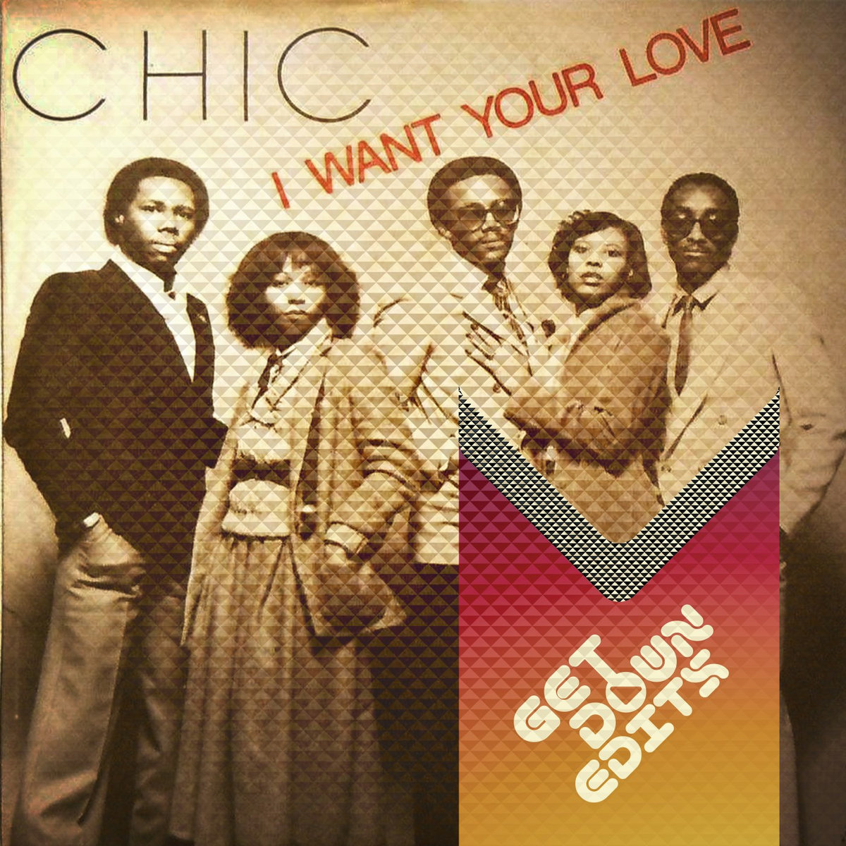 Chic - I Want Your Love [Get Down Edits Daz`s Reprise] Free Download