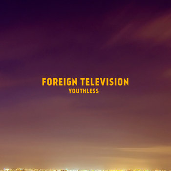 Youthless by Foreign Television