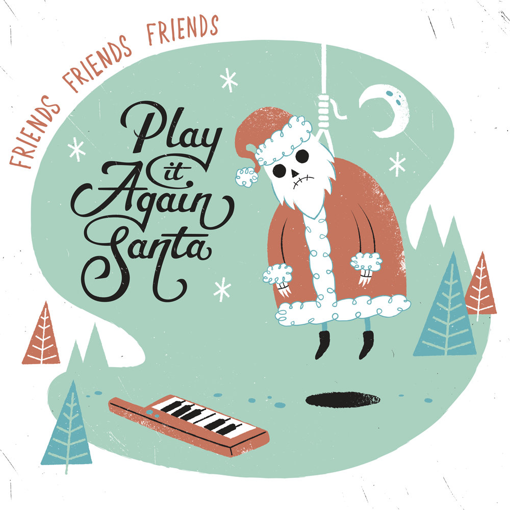 Play It Again, Santa! | Friends Friends Friends Records