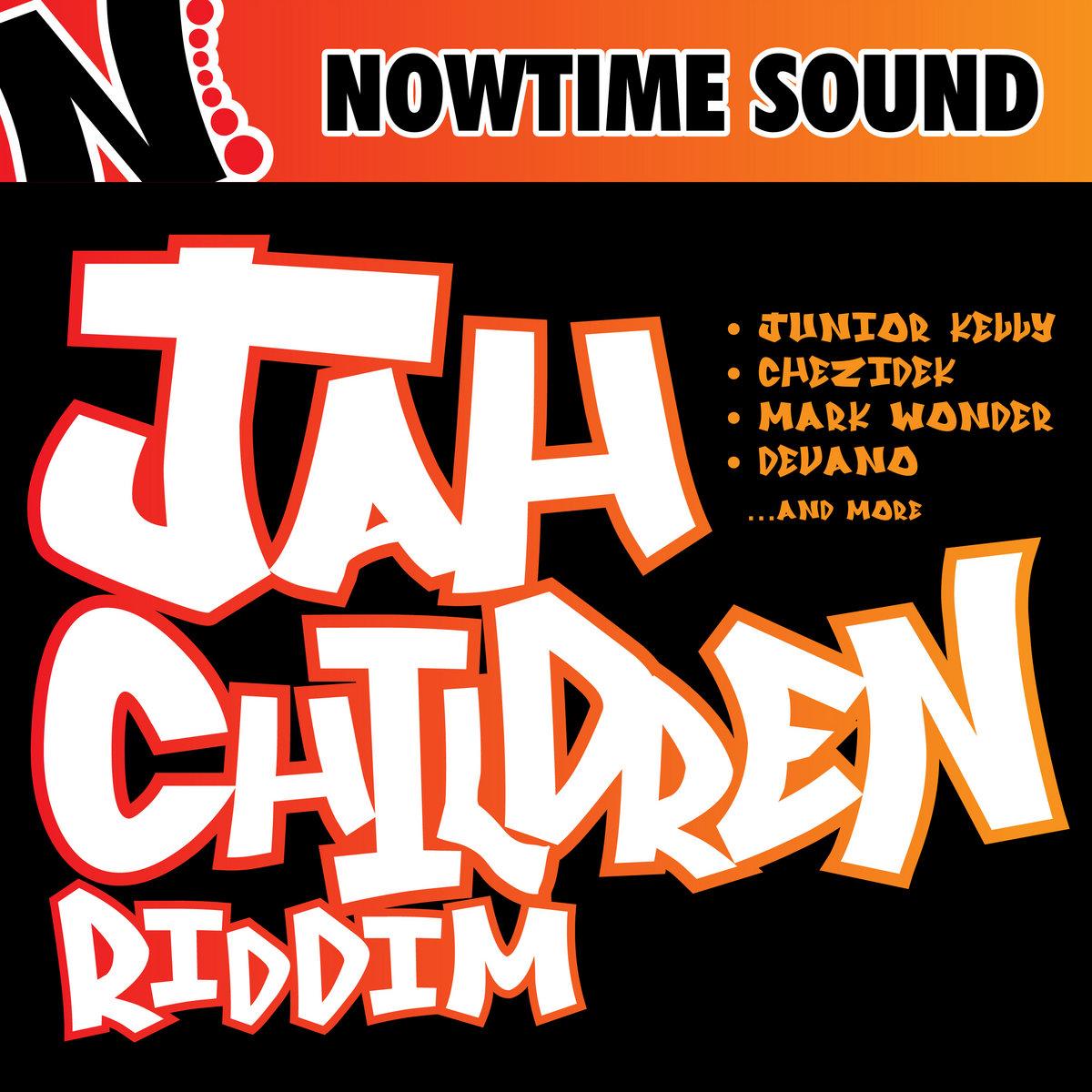 Jah Children Riddim   Nowtime Sound