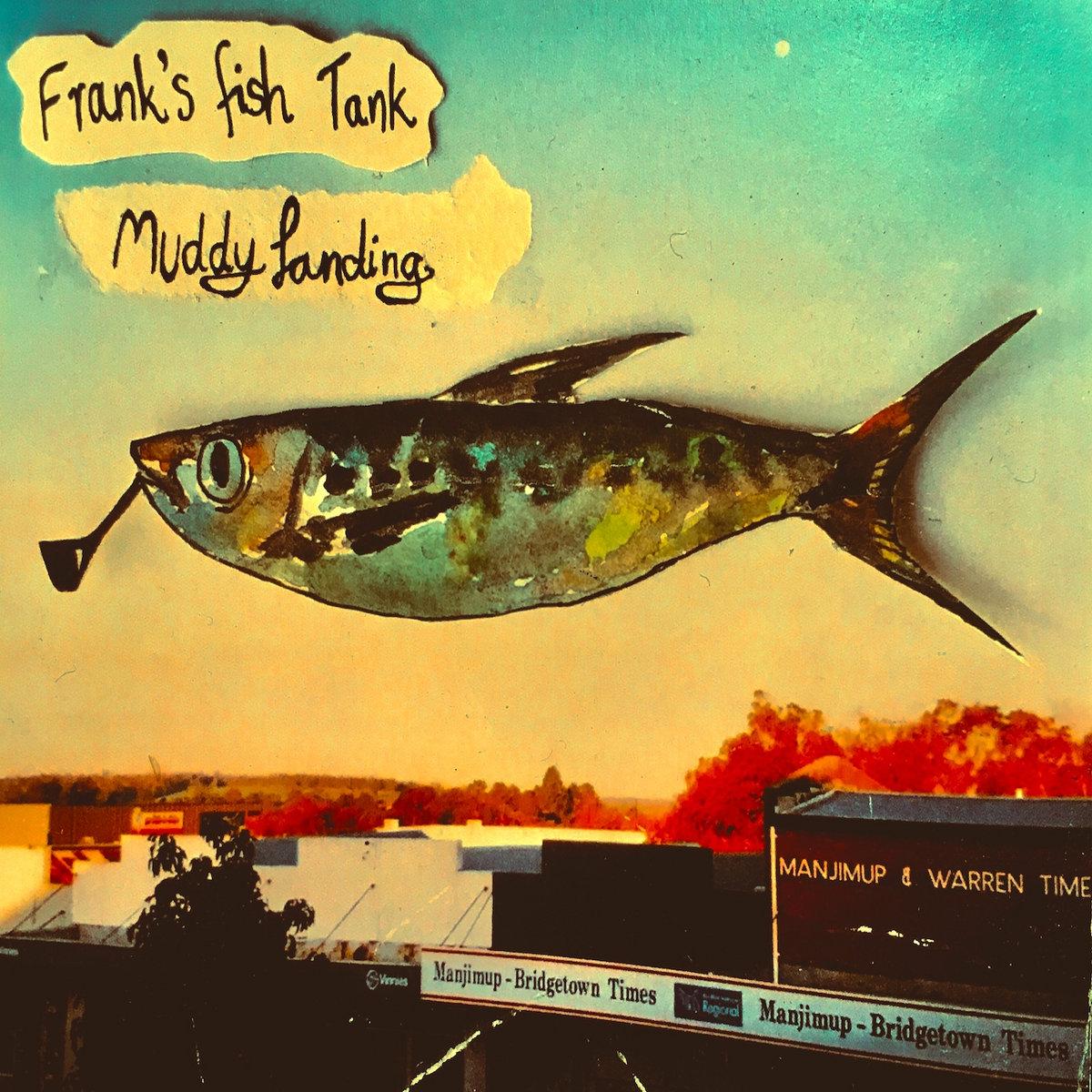Muddy Landing | Frank's Fish Tank