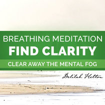 Find Clarity ~ Mindful Breathing Meditation To Clear Your Mind cover art