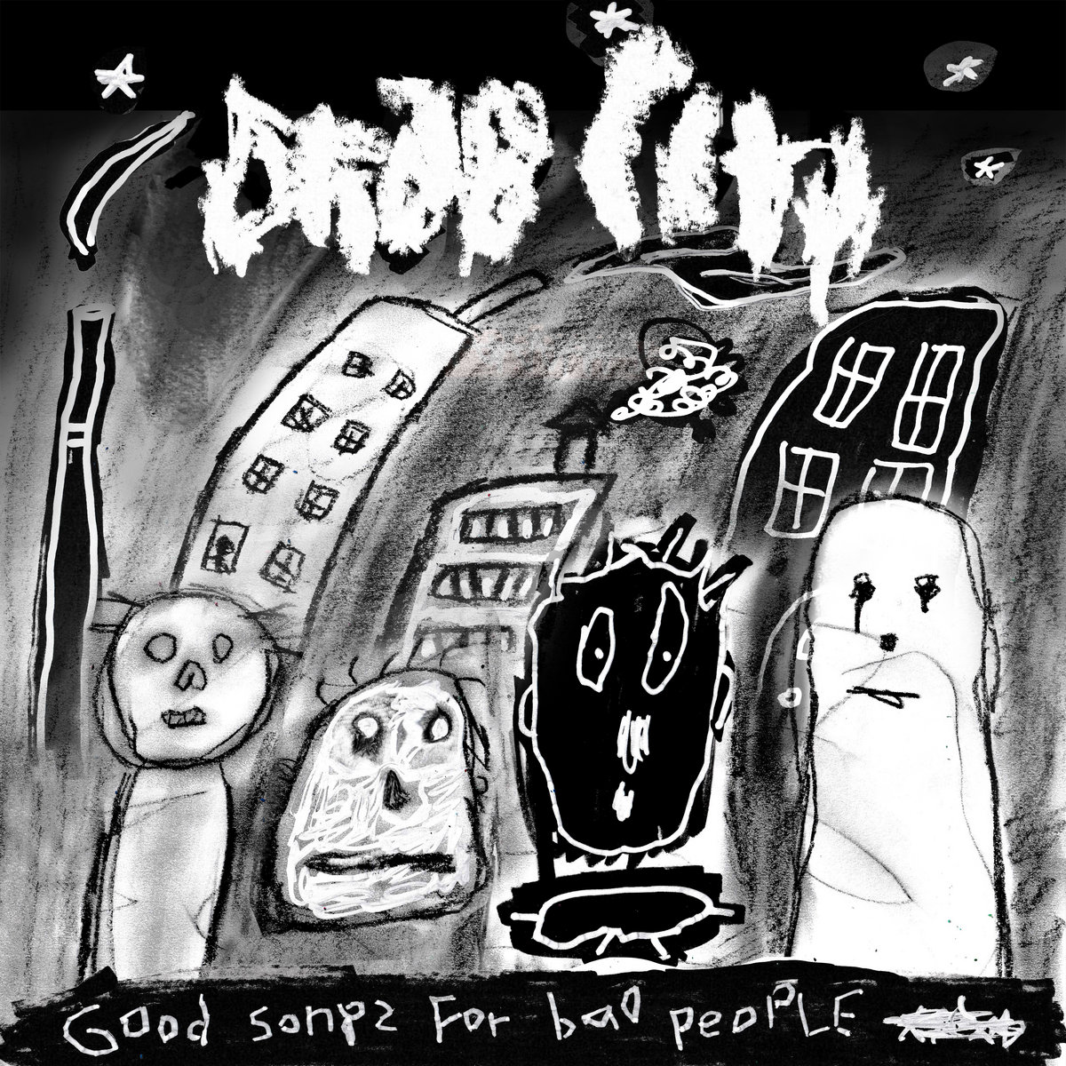 Good Songs For Bad People | Drab City