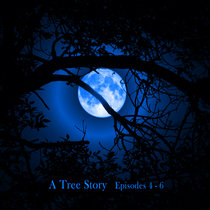 A Tree Story (Episodes 4-6) cover art
