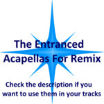 Acapella For Remix - Free Downloads | The Entranced