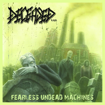 029 - Fearless Undead Machines by DECEASED