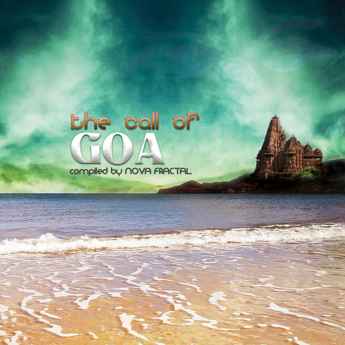 The Call Of Goa Compiled By Nova Fractal Ovnimoon Records