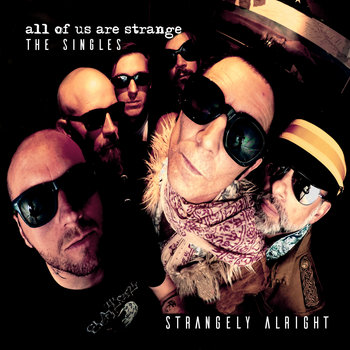 All Of Us Are Strange - The Singles by Strangely Alright