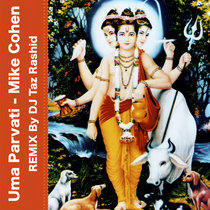 Uma Parvati-Mike Cohen (DJ Taz Rashid Remix) cover art