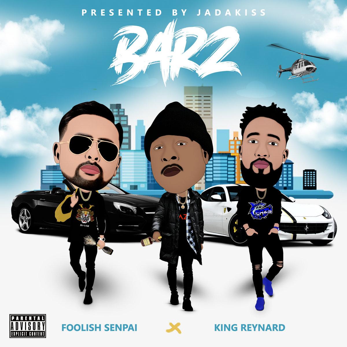 Presented by Jadakiss: BARZ by Foolish Senpai & King Reynard