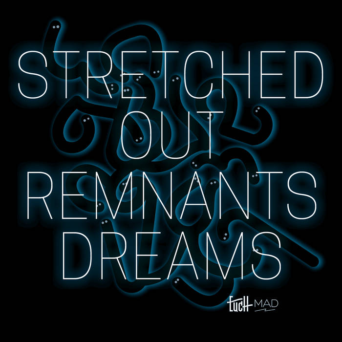 Stretched Out Remnants Dreams cover art