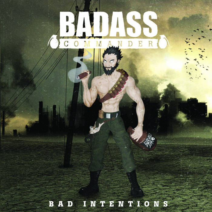 BADASS COMMANDER Bad intentions MCD cover art