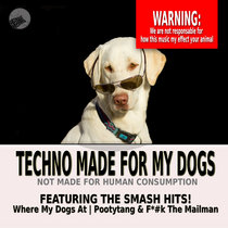 Techno Made 4 My Dogs cover art