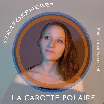 Stratosphères by La Carotte Polaire