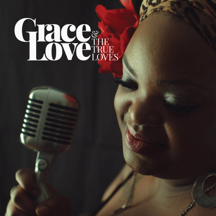 Grace Love and the True Loves cover art