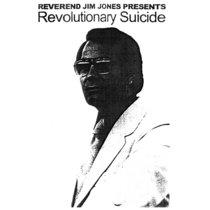 Reverend Jim Jones Presents: Revolutionary Suicide cover art