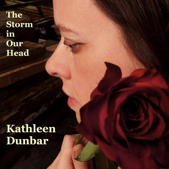 The Storm in Our Head by Kathleen Dunbar