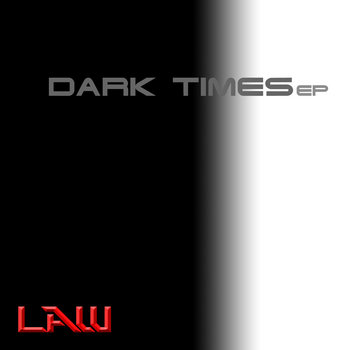 Dark Times EP by LAW