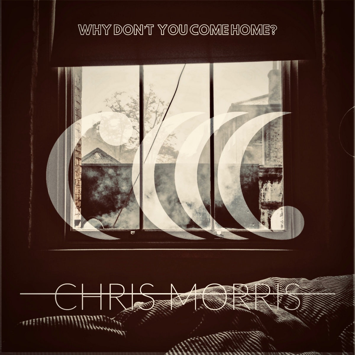 Why Don't You Come Home? (Single) by Chris Morris