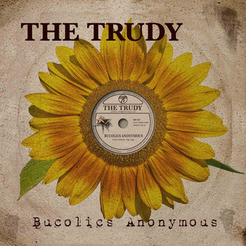 Bucolics Anonymous (Radio Edit) EP by The Trudy