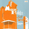 Maxime Robin is a Towntempo Kind of Guy (Album, 2007) Cover Art