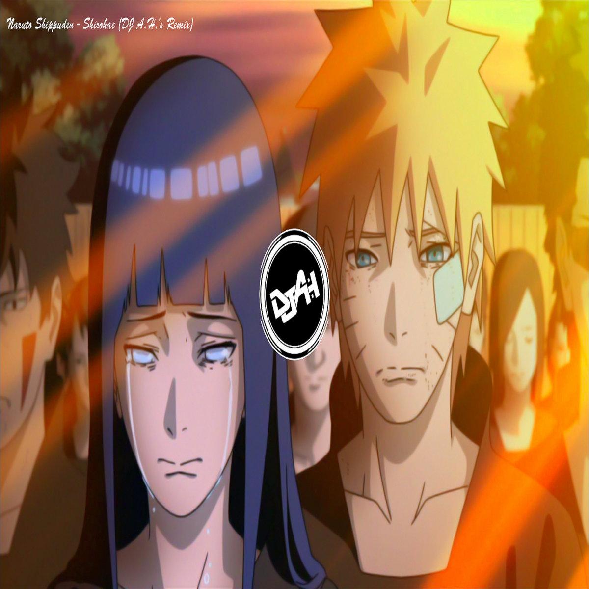 Naruto Shippuden - Shirohae (DJ A H 's Remix) | DJ A H