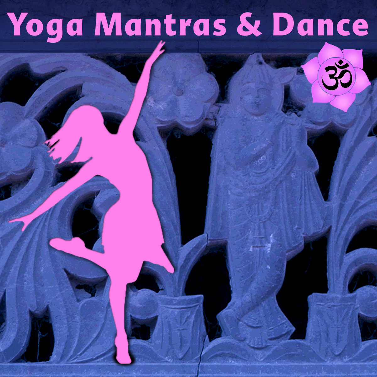 Yoga Mantras & Dance: Power Yoga Music & Ecstatic Dance