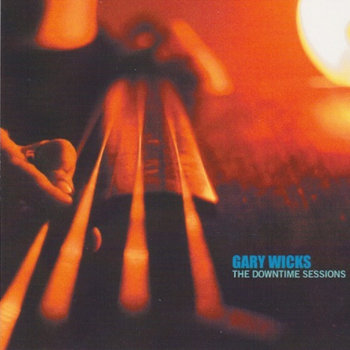 The Downtime Sessions by Gary Wicks