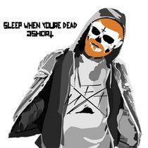 Sleep When You're Dead cover art