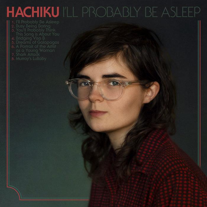 I'll Probably Be Asleep | Hachiku