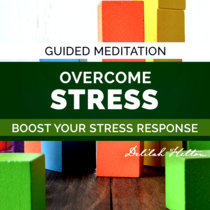 Overcome Stress - Guided Mediation cover art