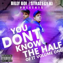 Billy Boi & Strategy Ki - You Don't Know The Half Of It Volume 1 cover art