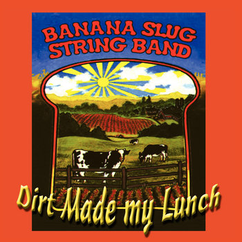 Lyrics containing the term: dirt made my lunch by banana ...
