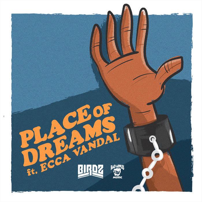Place of Dreams feat. Ecca Vandal, by Birdz
