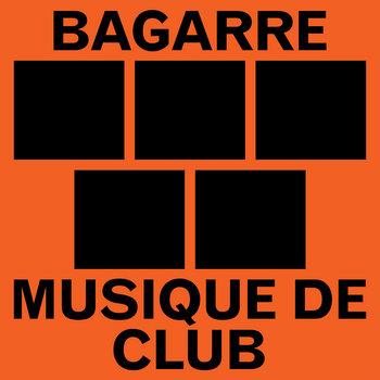 Musique de Club by BAGARRE