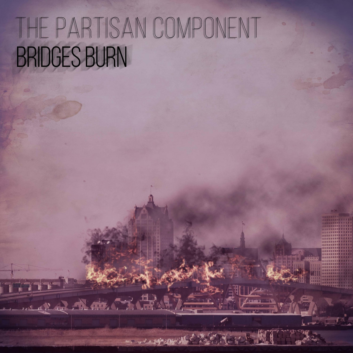 Bridges Burn by The Partisan Component