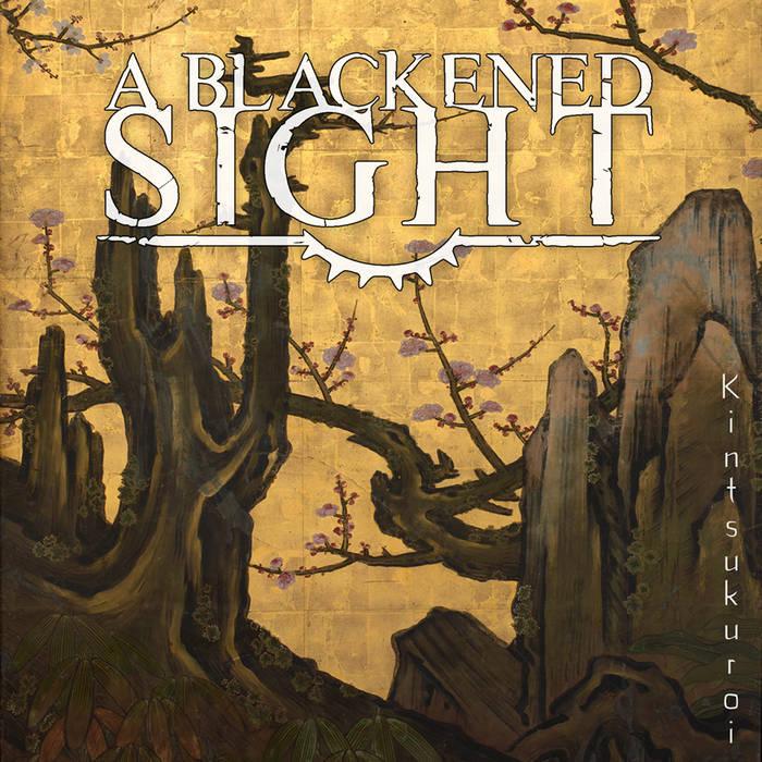 A Blackened Sight - Kintsukuroi [Single] (2018)