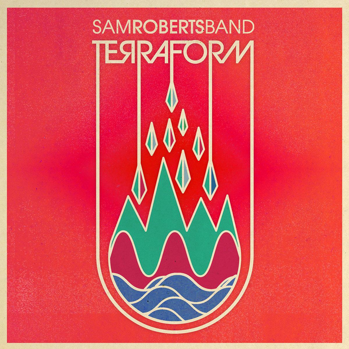 TerraForm | Sam Roberts Band