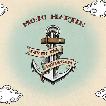 Livin' the Daydream by Mojo Martin