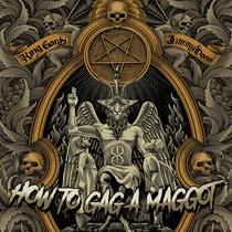 How to Gag a Maggot cover art
