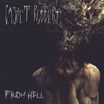 From Hell (Single) by Casket Robbery