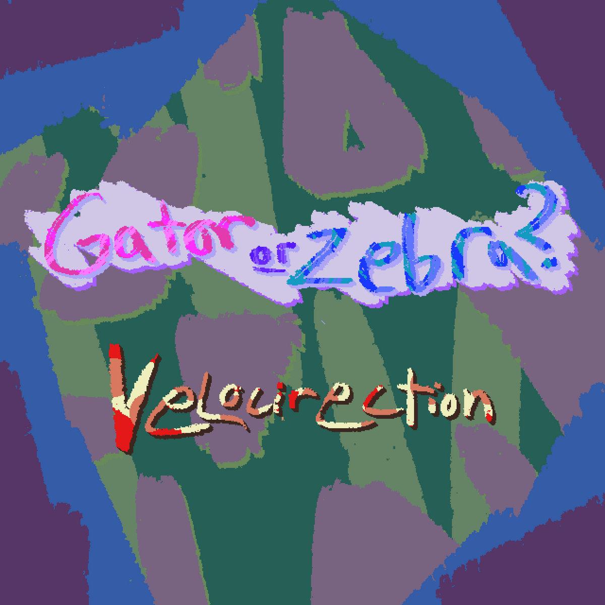 Gator or Zebra First Day OST   Velocirection