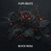 FLIPS BEATS - BLVCK ROS£ cover art