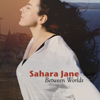 Between Worlds by Sahara Jane