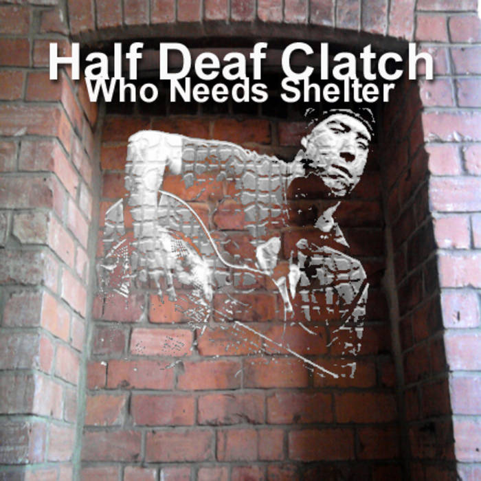 Latest albums by Half Deaf Clatch